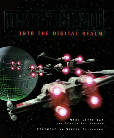 Industrial Light & Magic: Into the Digital Realm by Patricia Rose Duignan