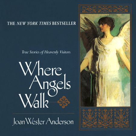 Where Angels Walk by Joan Wester Anderson