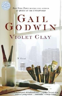 Violet Clay by Gail Godwin
