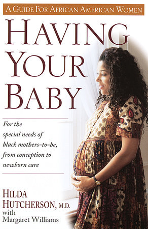 Having Your Baby by Margaret Williams and Dr. Hilda Hutcherson