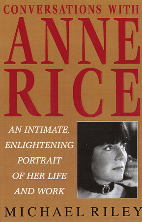 Conversations with Anne Rice by