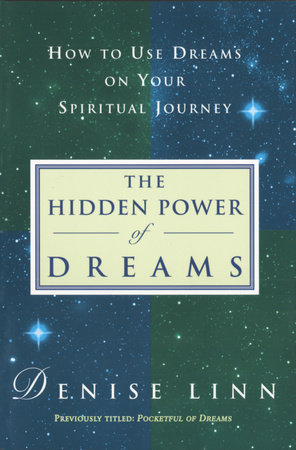 Hidden Power of Dreams by Denise Linn