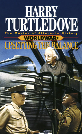 Upsetting the Balance (Worldwar, Book Three)