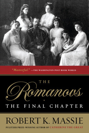 The Romanovs: The Final Chapter by