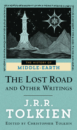 The Lost Road and Other Writings by