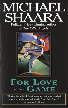 For Love of the Game by Michael Shaara