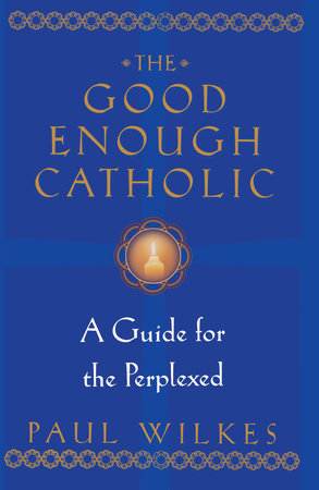 The Good Enough Catholic by