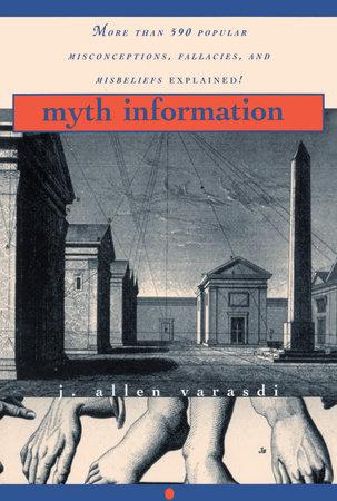 Myth Information by J. Allen Varasdi