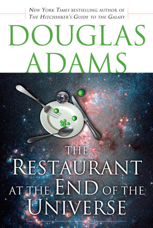 The Restaurant at the End of the Universe by