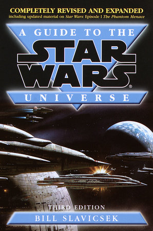 A Guide to the Star Wars Universe by Bill Slavicsek
