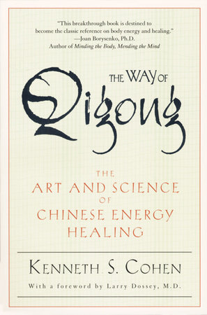 The Way of Qigong by Ken Cohen