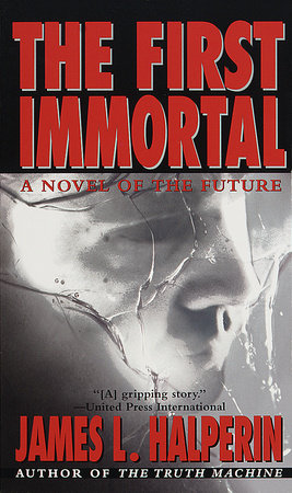The First Immortal by James Halperin