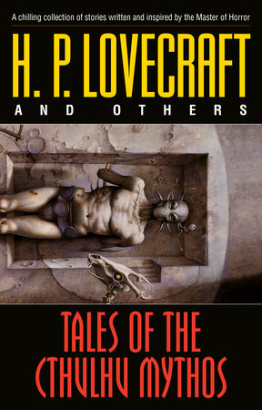 Tales of the Cthulhu Mythos by H.P. Lovecraft and Various