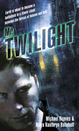 Mr. Twilight by Maya Kaathryn Bohnhoff and Michael Reaves