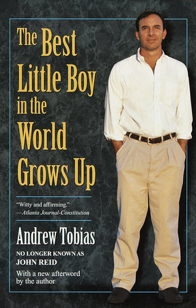 The Best Little Boy in the World Grows Up by Andrew Tobias