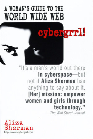 cybergrrl! A Woman's guide to the World Wide Web by