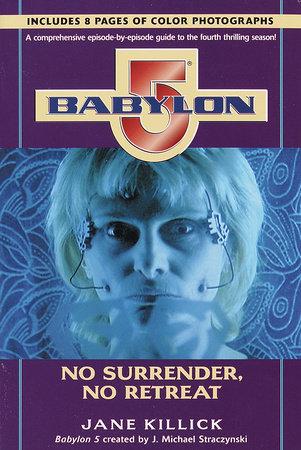 Babylon 5: No Surrender, No Retreat by Jane Killick