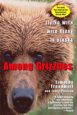 Among Grizzlies by Timothy Treadwell and Jewel Palovak