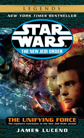 The Unifying Force: Star Wars (The New Jedi Order) by James Luceno