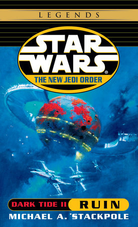Ruin: Star Wars Legends (The New Jedi Order: Dark Tide, Book II)