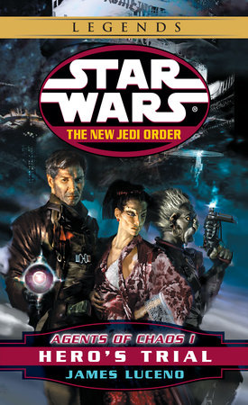 Hero's Trial: Star Wars (The New Jedi Order: Agents of Chaos, Book I) by James Luceno