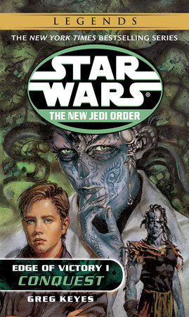 Conquest: Star Wars (The New Jedi Order: Edge of Victory, Book I) by