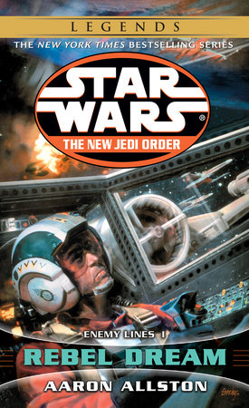 Rebel Dream: Star Wars (The New Jedi Order) by