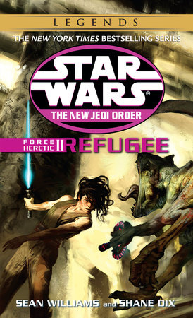 Refugee: Star Wars (The New Jedi Order: Force Heretic, Book II) by Sean Williams and Shane Dix
