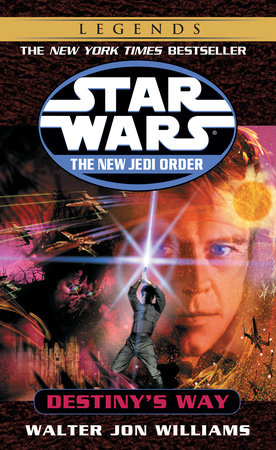 Destiny's Way: Star Wars (The New Jedi Order) by Walter Jon Williams