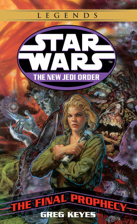The Final Prophecy: Star Wars (The New Jedi Order) by Greg Keyes