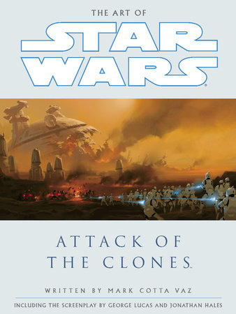 The Art of Star Wars: Episode II: Attack of the Clones by Mark Vaz