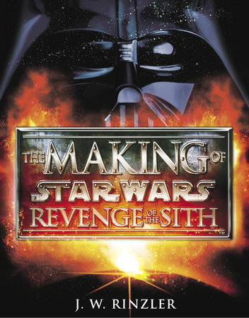 The Making of Star Wars: Revenge of the Sith by