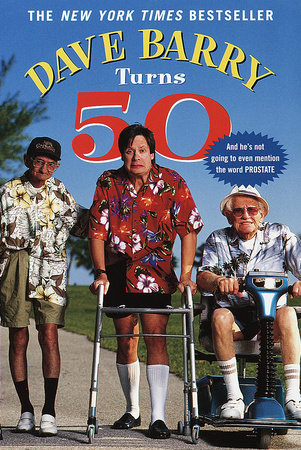 Dave Barry Turns Fifty by Dave Barry