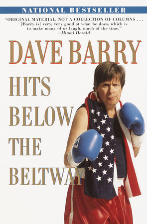 Dave Barry Hits Below the Beltway by