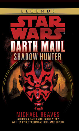 Shadow Hunter: Star Wars (Darth Maul) by Michael Reaves