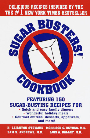 Sugar Busters! Quick & Easy Cookbook by H. Leighton Steward, Morrison Bethea, M.D., Sam Andrews, M.D. and Luis Balart, M.D.