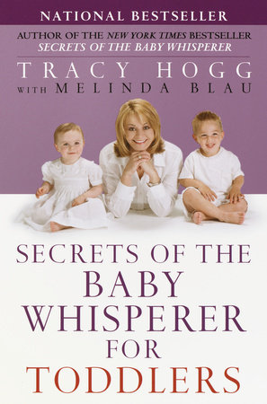 Secrets of the Baby Whisperer For Toddlers by Melinda Blau and Tracy Hogg