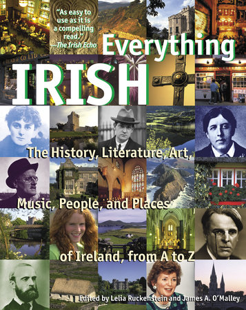 Everything Irish by James O'Malley and Lelia Ruckenstein