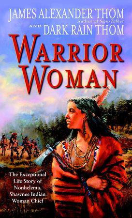 Warrior Woman by Dark Rain Thom and JAMES ALEXANDER Thom