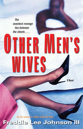 Other Men's Wives by Freddie Lee Johnson III