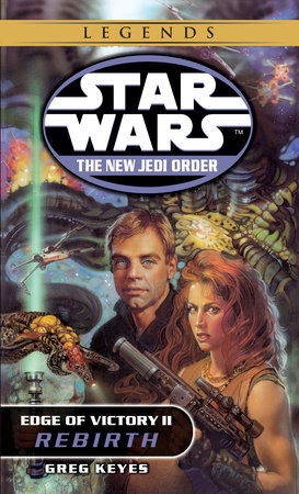 Rebirth: Star Wars (The New Jedi Order: Edge of Victory, Book II) by Greg Keyes