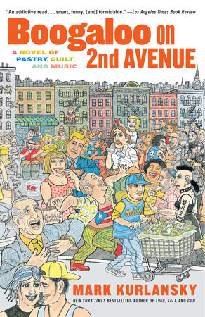 Boogaloo on 2nd Avenue by Mark Kurlansky