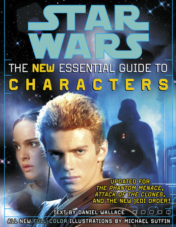 The Essential Guide to Characters, Revised Edition: Star Wars