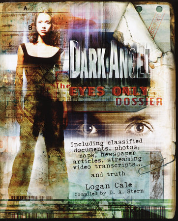 Dark Angel: The Eyes Only Dossier by