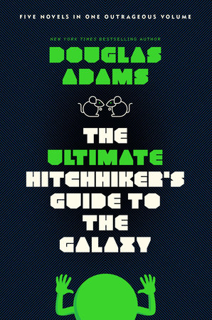 The Ultimate Hitchhiker's Guide to the Galaxy by