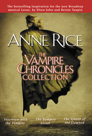 The Vampire Chronicles Collection by