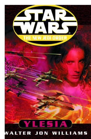 Star Wars: The New Jedi Order: Ylesia by Walter Jon Williams