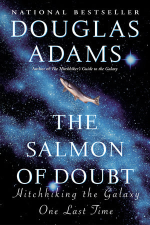 The Salmon of Doubt by