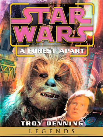 A Forest Apart: Star Wars (Short Story) by Troy Denning