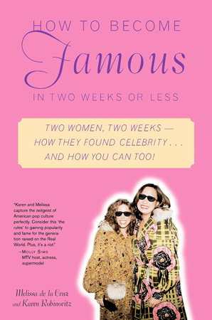 How to Become Famous in Two Weeks or Less by